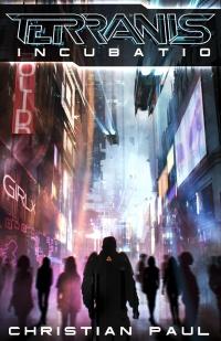 Christian Paul Autor Cyberpunk Roman Terranis 1 Buchcover Incubatio 200x309